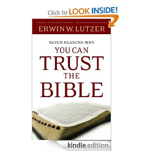 Seven Reasons Why You Can Trust the Bible, by Erwin Lutzer