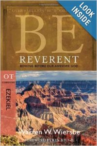 Be Reverent - Commentary on Ezekiel by Warren Wiersbe
