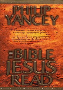 The Bible Jesus Read - Philip Yancey